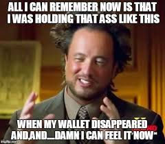Meme Wallet - when you ve lost your wallet at a strip club imgflip