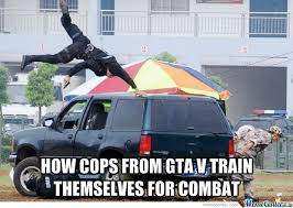 Gta Memes - gta 5 cops by silveryslytherin meme center