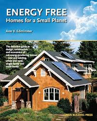 energy free homes for a small planet ann v edminster peter