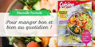 magazine cuisine actuelle magazine guide du bien manger cuisine actuelle