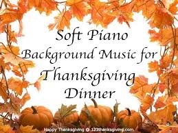for thanksgiving dinner soft piano background