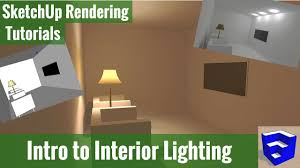 rendering in sketchup intro to interior lighting youtube