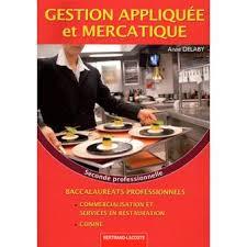 livre cuisine professionnelle gestion appliquée et mercatique 2nde pro bac pro cuisine