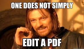 How To Edit Meme Pictures - one does not simply edit a pdf boromir quickmeme