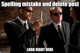 Spelling Meme - spelling mistake and delete post men in black meme on memegen