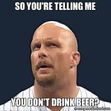 So You Re Telling Me Meme - so you re telling me you don t drink beer meme photo golfian com