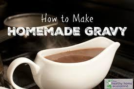 how to make thanksgiving turkey gravy traditional homemade gravy recipe video healthy home economist