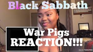 Black Sabbath Memes - black sabbath war pigs reaction youtube