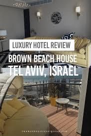 House Design Mac Review Brown Beach House Tel Aviv Israel Luxury Hotel Review