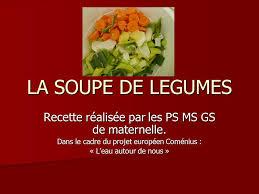 recette cuisine maternelle la soupe de legumes recette réalisée par les ps ms gs de maternelle