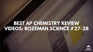 best ap chemistry review videos bozeman science ap chemistry