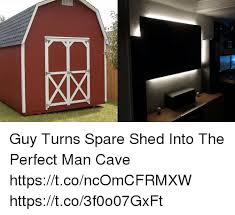 Man Cave Meme - guy turns spare shed into the perfect man cave httpstconcomcfrmxw
