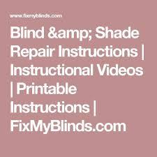 Fix My Blinds Com Blind U0026 Shade Repair Instructions Instructional Videos