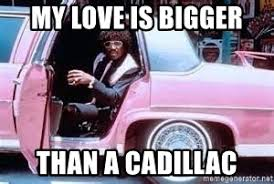 Pinky From Friday Meme - my love is bigger than a cadillac pinky cadillac next friday
