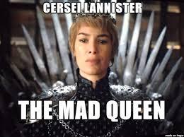 Cersei Lannister Meme - cersei lannister the mad queen meme on imgur