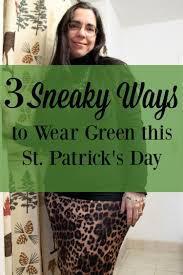 sneaky ways to wear green this st patrick u0027s day