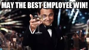 Employee Meme - may the best employee win gatsby meme on memegen