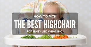 Best High Chair For Babies Best Highchair For Baby Led Weaning 2017 Reviews And Top Picks