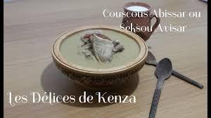 recette de cuisine kabyle couscous abissar ou seksu avisar recette de couscous kabyle