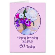 sisters 60th birthday cards greeting u0026 photo cards zazzle