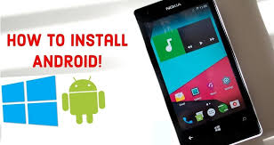 how to get android apps on windows phone how to install android on lumia windows phone step by step