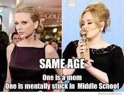 Adele Meme - taylor swift vs adele same age but weknowmemes