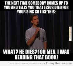 Memes And Everything Funny - funny memes and everything funny memes jesus died for your sins