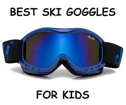 best goggles best ski goggles for 2017 best buy guide