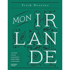 irlande cuisine mon irlande de trish deseine ed hachette cuisine livres
