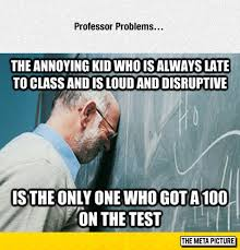 College Test Meme - being a professor is not easy the meta picture