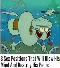 Memes About Good Sex - there isn t a 8 sex positions that will blow his mind entry so