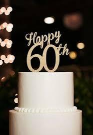 60 yrs birthday ideas 60th birthday cheer 60th birthday and 60th birthday cakes