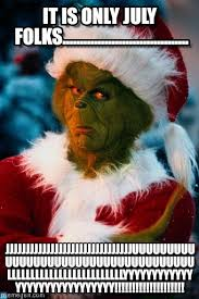 Too Soon Meme - christmas a tad too soon grinch meme on memegen