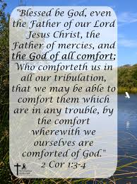 May The God Of All Comfort 2 Corinthians 1 3 4 My Weakness His Strength
