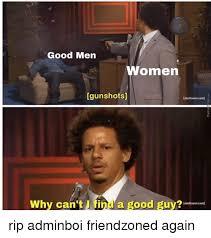Adult Swim Meme - good men women gunshots adultswimcom why can t l f ind a good guy