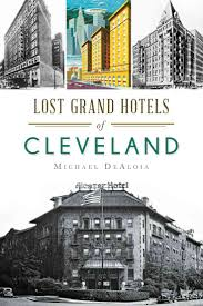 halloween city cleveland lost grand hotels of cleveland paperback cleveland book