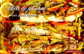 cuisiner un filet de julienne recette de filet de julienne aux petits légumes petits plats entre
