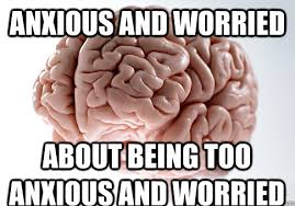 Scumbag Brain Meme - anxious memes image memes at relatably com