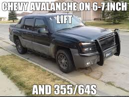 Funny Chevy Memes - chevy avalanche on 6 7 inch lift and 355 64s misc quickmeme
