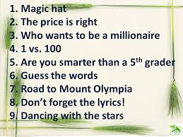 look and remember 1 magic hat 2 the price is right 3 who wants