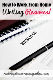 Resume Writing Business How To Work From Home Writing Resumes