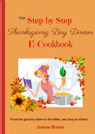 the step by step thanksgiving day dinner e cookbook always