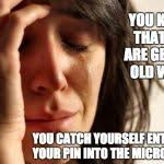 First World Problems Meme Creator - first world problems meme generator imgflip