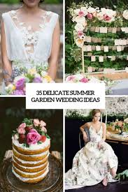 35 delicate summer garden wedding ideas weddingomania
