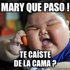 Mary Meme - meme fat chinese kid mary que paso te caíste de la cama 17267807