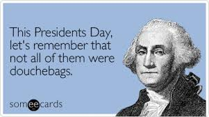 Presidents Day Meme - 2017 washington s birthday presidents day quotes sayings message