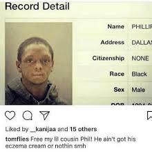 Black Sex Memes - record detail name philli address dalla citizenship none race