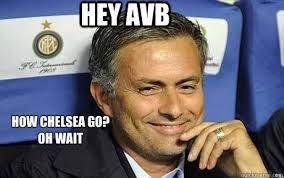 Mourinho Meme - hey avb how chelsea go oh wait jose mourinho quickmeme