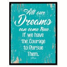 all our dreams can come true walt disney inspirational motivation