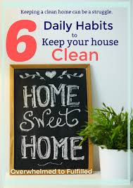 your house 6 daily habits to keep your house clean overwhelmedtofulfilled